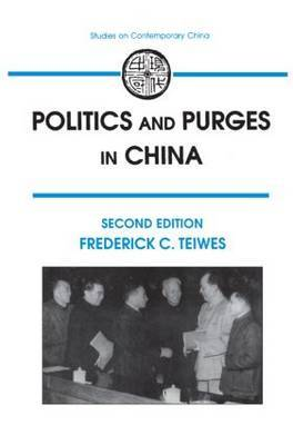 Politics and Purges in China: Rectification and the Decline of Party Norms, 1950-65