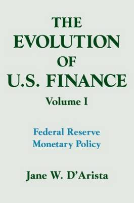 The Evolution of US Finance: Volume 1: Federal Reserve Monetary Policy, 1915-35