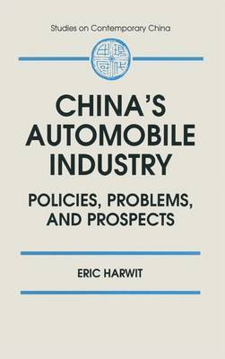 China's Automobile Industry: Policies, Problems, and Prospects