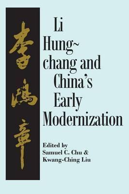 Liu Hung-Chang and China's Early Modernization
