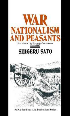 War, Nationalism and Peasants: Java Under the Japanese Occupation, 1942-45