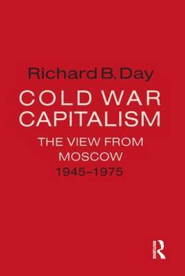 Cold War Capitalism: The View from Moscow, 1945-1975
