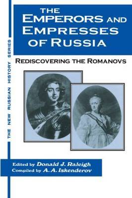 The Emperors and Empresses of Russia: Rediscovering the Romanovs