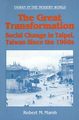 The Great Tranformation: Social Change in Taipei, Taiwan Since the 1960s
