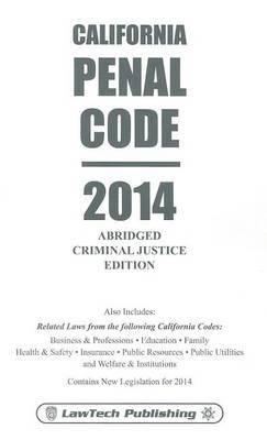 California Penal Code: Abridged Criminal Justice Edition