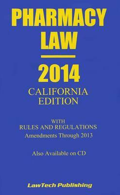 Pharmacy Law: California Edition: Rules and Regulations