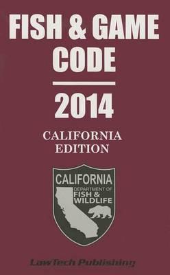 Fish & Game Code: California Edition
