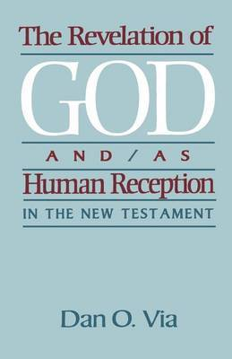 Revelation of God and/as Human Reception in the New Testament