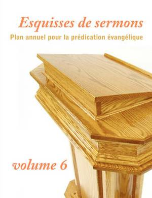 Esquisses de Sermons, Volume 6