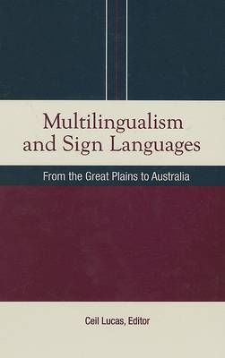 Multilingualism and Sign Languages: From the Great Plains to Australia