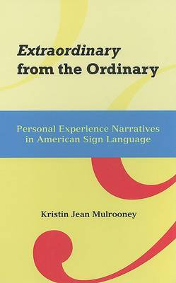 Extraordinary from the Ordinary - Personal Experience Narratives in American Sign Language