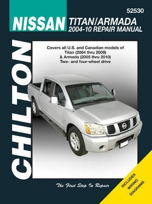 Nissan Titan & Armada Automotive Repair Manual (Chilton): 03-10