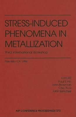 Stress-induced Phenomena in Metallization: Third International Workshop: Thord International Workshop