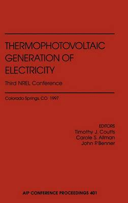 Thermophotovoltaic Generation of Electricity: 3rd NREL Conference: 3rd