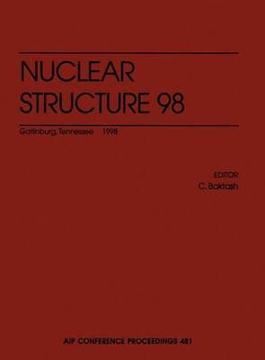 Nuclear Structure 98: Gatlinburg, Tennessee, August 1998