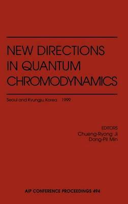 New Directions in Quantum Chromodynamics: Seoul and Kyungju, Korea, May-June 1999