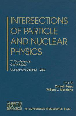 Intersections of Particle and Nuclear Physics: 7th Conference Cipanp2000, Quebec City, Canada, 22-28 May 2000