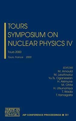 Tours Symposium on Nuclear Physics: Tours, France 4-7 September 2000: v. 4