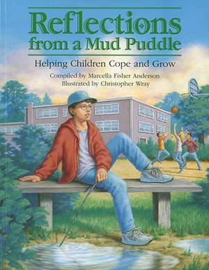 Reflections from a Mud Puddle: Helping Children Cope and Grow