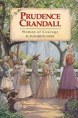 Prudence Crandall: Woman of Courage