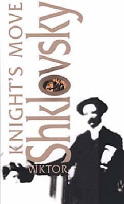 Knight's Move: By Viktor Shklovsky