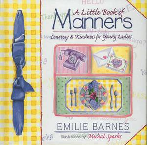 A Little Book of Manners: Etiquette for Young Ladies