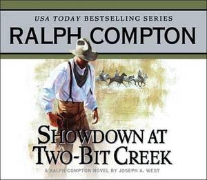 Showdown at Two Bit Creek: A Ralph Compton Novel by Joseph A. West