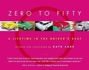 Zero to Fifty: A Lifetime in the Driver's Seat