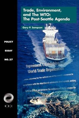 Trade, Environment, and the WTO: The Post-Seattle Agenda