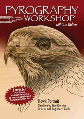 Pyrography Workshop with Sue Walters DVD: Hawk Portrait Step-By-Step Woodburning Tutorial and Beginner's Guide