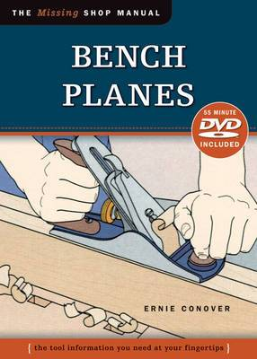 Bench Planes: The Tool Information You Need at Your Fingertips