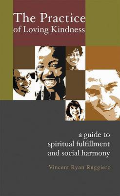 The Practice of Loving Kindness: A Guide to Spiritual Fulfillment and Social Harmony