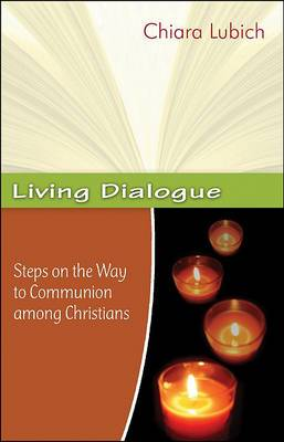 Living Dialogue: Steps on the Way to Communion Among Christians