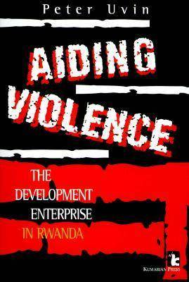 Aiding Violence: Development Enterprise in Rwanda