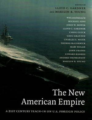 The New American Empire: A 21st Century Teach-In on U.S. Foreign Policy