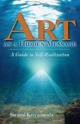 Art as a Hidden Message: Guide to Self-Realisation