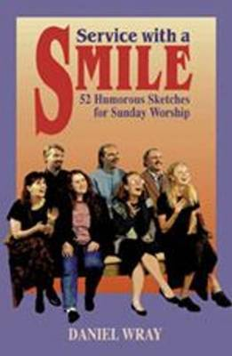 Service with a Smile: A Year's Worth of Humorous Sketches for Sunday Worship