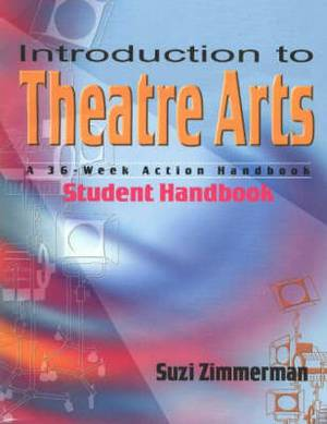 Introduction to Theatre Arts (Teacher's Guide): A 36-Week Action Handbook