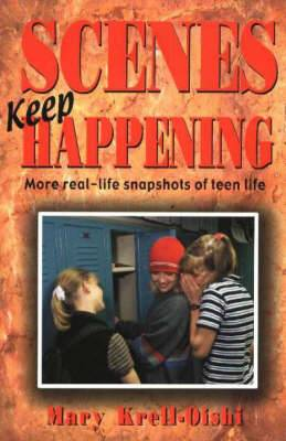 Scenes Keep Happening: More Real-Life Snapshots of Teen Lives