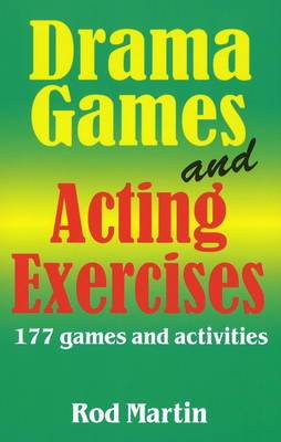 Drama Games & Acting Exercises: 177 Games & Activities