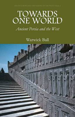 Towards One World: Ancient Persia and the West