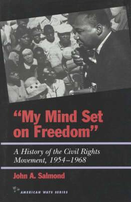 My Mind Set on Freedom: A History of the Civil Rights Movement, 1954-1968