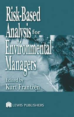 Risk-Based Analysis for Environmental Managers: A Practical Guide for the Corporate Manager