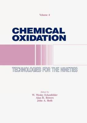 Chemical Oxidation: Technology for the Nineties: Volume 4