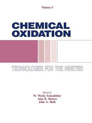 Chemical Oxidation: Technologies for the Nineties: Vol. 5