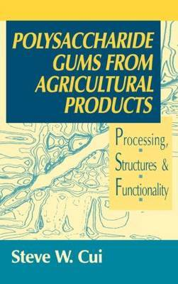 Polysaccharide Gums from Agricultural Products: Processing, Structures and Functionality