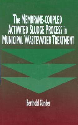 The Membrane Coupled Activated Sludge Process in Municipal Wastewater Treatment