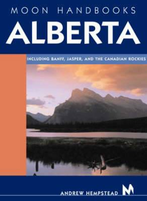 Moon Alberta: Including Banff, Jasper, and the Canadian Rockies