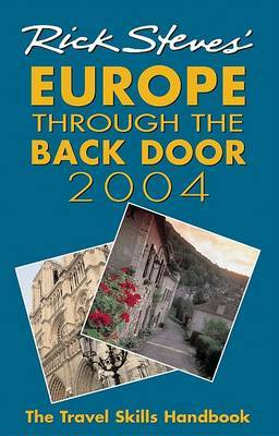 Rick Steves' Europe Through the Back Door: 2004