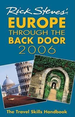 Rick Steves' Europe Through the Back Door: The Travel Skills Handbook: 2006